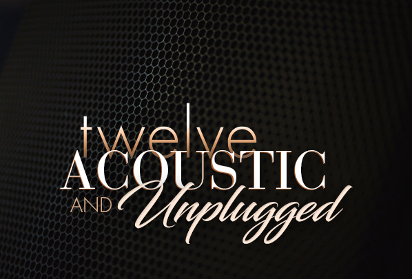 twelve acoustic and unplugged